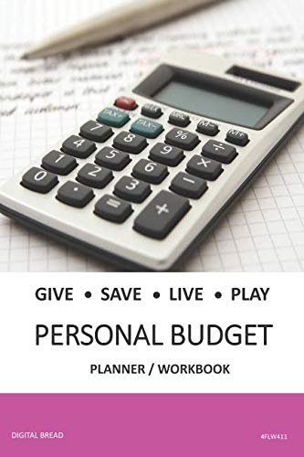GIVE SAVE LIVE PLAY PERSONAL BUDGET Planner Workbook: A 26 Week Personal Budget, Based on Percentages a Very Powerful and Simple Budget Planner 4FLW411