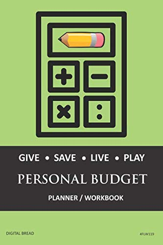 GIVE SAVE LIVE PLAY PERSONAL BUDGET Planner Workbook: A 26 Week Personal Budget, Based on Percentages a Very Powerful and Simple Budget Planner 4FLW119