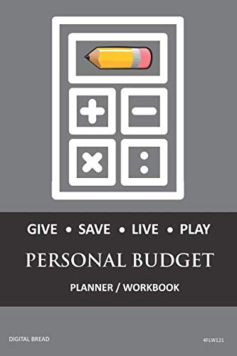 GIVE SAVE LIVE PLAY PERSONAL BUDGET Planner Workbook: A 26 Week Personal Budget, Based on Percentages a Very Powerful and Simple Budget Planner 4FLW121