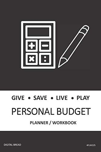 GIVE SAVE LIVE PLAY PERSONAL BUDGET Planner Workbook: A 26 Week Personal Budget, Based on Percentages a Very Powerful and Simple Budget Planner 4FLW225