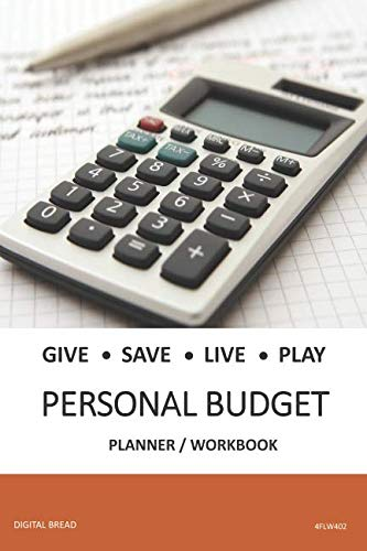 GIVE SAVE LIVE PLAY PERSONAL BUDGET Planner Workbook: A 26 Week Personal Budget, Based on Percentages a Very Powerful and Simple Budget Planner 4FLW402