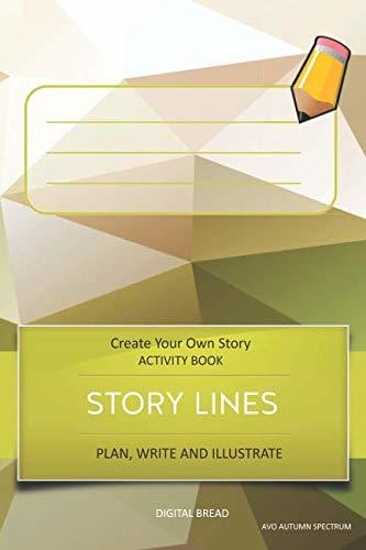 STORY LINES – Create Your Own Story ACTIVITY BOOK, Plan Write and Illustrate: Unleash Your Imagination, Write Your Own Story, Create Your Own Adventure With Over 16 Templates AVO AUTUMN SPECTRUM