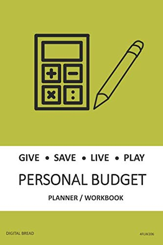 GIVE SAVE LIVE PLAY PERSONAL BUDGET Planner Workbook: A 26 Week Personal Budget, Based on Percentages a Very Powerful and Simple Budget Planner 4FLW206