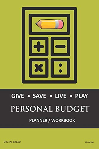 GIVE SAVE LIVE PLAY PERSONAL BUDGET Planner Workbook: A 26 Week Personal Budget, Based on Percentages a Very Powerful and Simple Budget Planner 4FLW106