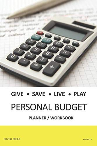 GIVE SAVE LIVE PLAY PERSONAL BUDGET Planner Workbook: A 26 Week Personal Budget, Based on Percentages a Very Powerful and Simple Budget Planner 4FLW418