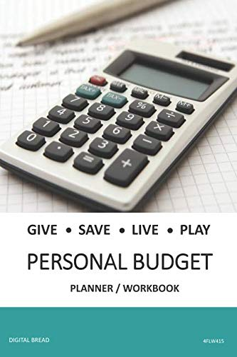 GIVE SAVE LIVE PLAY PERSONAL BUDGET Planner Workbook: A 26 Week Personal Budget, Based on Percentages a Very Powerful and Simple Budget Planner 4FLW415