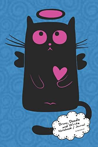 Draw, Doodle and Write Notebook Journal: Angel Kitty Pink and Black A Dog and Cat Themed Drawing & Writing Notebook for Kids and Teens to Be Creative, Record Daily Events