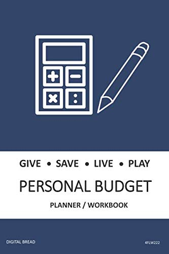 GIVE SAVE LIVE PLAY PERSONAL BUDGET Planner Workbook: A 26 Week Personal Budget, Based on Percentages a Very Powerful and Simple Budget Planner 4FLW222