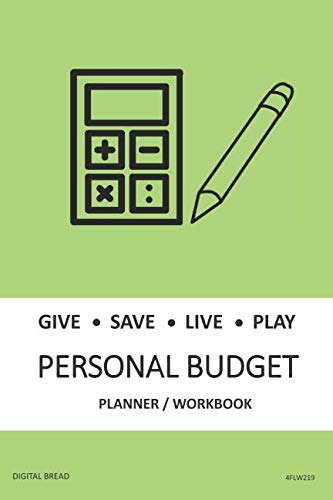 GIVE SAVE LIVE PLAY PERSONAL BUDGET Planner Workbook: A 26 Week Personal Budget, Based on Percentages a Very Powerful and Simple Budget Planner 4FLW219