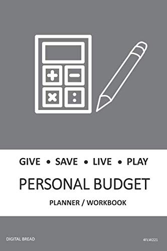 GIVE SAVE LIVE PLAY PERSONAL BUDGET Planner Workbook: A 26 Week Personal Budget, Based on Percentages a Very Powerful and Simple Budget Planner 4FLW221