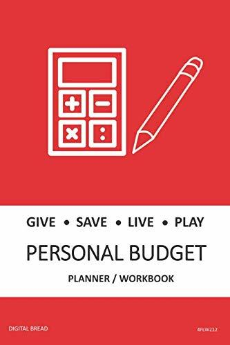 GIVE SAVE LIVE PLAY PERSONAL BUDGET Planner Workbook: A 26 Week Personal Budget, Based on Percentages a Very Powerful and Simple Budget Planner 4FLW212