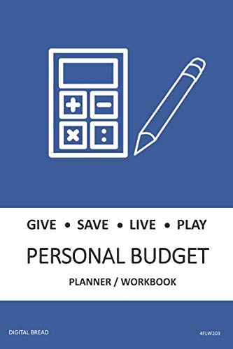 GIVE SAVE LIVE PLAY PERSONAL BUDGET Planner Workbook: A 26 Week Personal Budget, Based on Percentages a Very Powerful and Simple Budget Planner 4FLW203