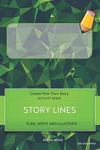 STORY LINES – Create Your Own Story ACTIVITY BOOK, Plan Write and Illustrate: LIME GREEN PRISM Unleash Your Imagination, Write Your Own Story, Create Your Own Adventure With Over 16 Templates