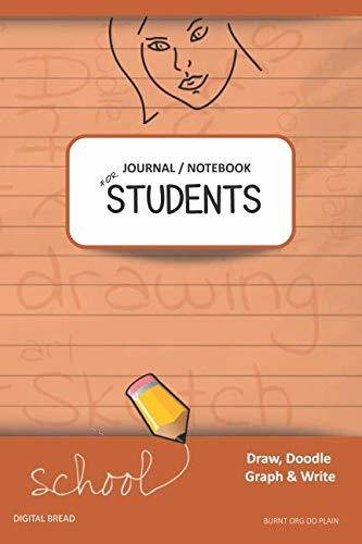 JOURNAL NOTEBOOK FOR STUDENTS Draw, Doodle, Graph & Write: Focus Composition Notebook for Students & Homeschoolers, School Supplies for Journaling and Writing Notes BURNT ORG DO PLAIN