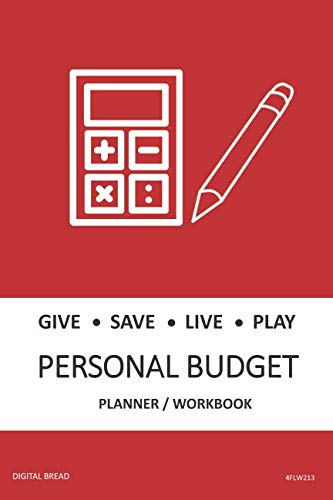 GIVE SAVE LIVE PLAY PERSONAL BUDGET Planner Workbook: A 26 Week Personal Budget, Based on Percentages a Very Powerful and Simple Budget Planner 4FLW213