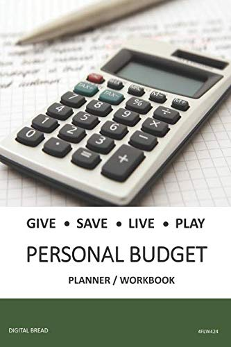 GIVE SAVE LIVE PLAY PERSONAL BUDGET Planner Workbook: A 26 Week Personal Budget, Based on Percentages a Very Powerful and Simple Budget Planner 4FLW424