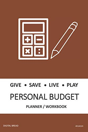 GIVE SAVE LIVE PLAY PERSONAL BUDGET Planner Workbook: A 26 Week Personal Budget, Based on Percentages a Very Powerful and Simple Budget Planner 4FLW223