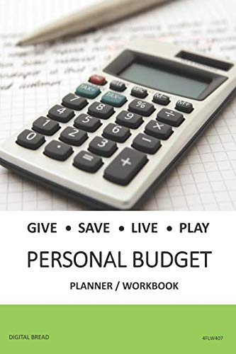 GIVE SAVE LIVE PLAY PERSONAL BUDGET Planner Workbook: A 26 Week Personal Budget, Based on Percentages a Very Powerful and Simple Budget Planner 4FLW407