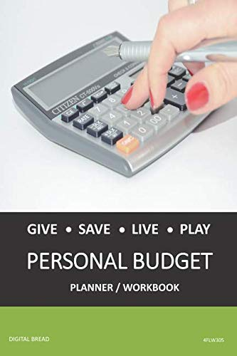 GIVE SAVE LIVE PLAY PERSONAL BUDGET Planner Workbook: A 26 Week Personal Budget, Based on Percentages a Very Powerful and Simple Budget Planner 4FLW305