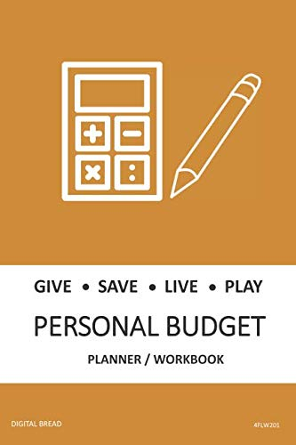 GIVE SAVE LIVE PLAY PERSONAL BUDGET Planner Workbook: A 26 Week Personal Budget, Based on Percentages a Very Powerful and Simple Budget Planner 4FLW201