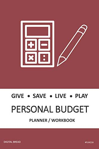 GIVE SAVE LIVE PLAY PERSONAL BUDGET Planner Workbook: A 26 Week Personal Budget, Based on Percentages a Very Powerful and Simple Budget Planner 4FLW216