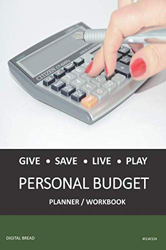 GIVE SAVE LIVE PLAY PERSONAL BUDGET Planner Workbook: A 26 Week Personal Budget, Based on Percentages a Very Powerful and Simple Budget Planner 4FLW324