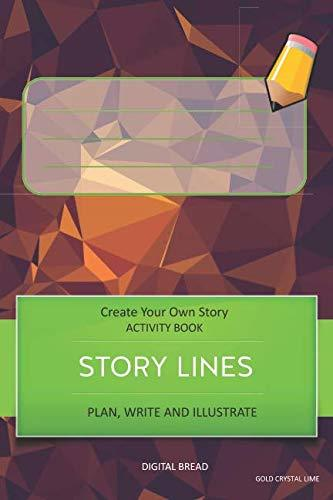 STORY LINES – Create Your Own Story ACTIVITY BOOK, Plan Write and Illustrate: Unleash Your Imagination, Write Your Own Story, Create Your Own Adventure With Over 16 Templates GOLD CRYSTAL LIME