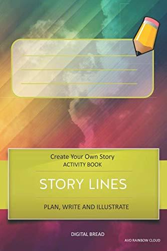 STORY LINES – Create Your Own Story ACTIVITY BOOK, Plan Write and Illustrate: Unleash Your Imagination, Write Your Own Story, Create Your Own Adventure With Over 16 Templates AVO RAINBOW CLOUD