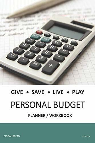 GIVE SAVE LIVE PLAY PERSONAL BUDGET Planner Workbook: A 26 Week Personal Budget, Based on Percentages a Very Powerful and Simple Budget Planner 4FLW414