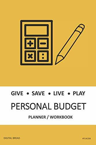 GIVE SAVE LIVE PLAY PERSONAL BUDGET Planner Workbook: A 26 Week Personal Budget, Based on Percentages a Very Powerful and Simple Budget Planner 4FLW208