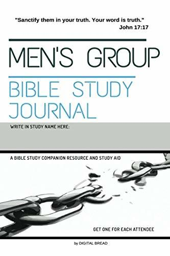 "MEN'S GROUP Bible Study Journal: ""Sanctify them in your truth. Your Word is truth."" – A Bible Study Companion and Study Resource"