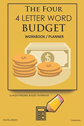The Four, 4 Letter Word, BUDGET Workbook Planner: A 26 Week Personal Budget, Based on Percentages a Very Powerful and Simple Budget Planner FLWBDG209