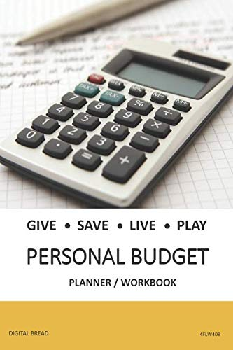 GIVE SAVE LIVE PLAY PERSONAL BUDGET Planner Workbook: A 26 Week Personal Budget, Based on Percentages a Very Powerful and Simple Budget Planner 4FLW408