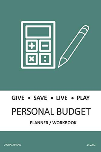 GIVE SAVE LIVE PLAY PERSONAL BUDGET Planner Workbook: A 26 Week Personal Budget, Based on Percentages a Very Powerful and Simple Budget Planner 4FLW214