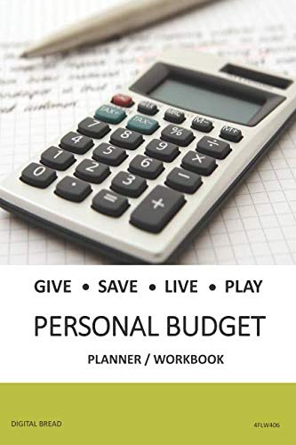 GIVE SAVE LIVE PLAY PERSONAL BUDGET Planner Workbook: A 26 Week Personal Budget, Based on Percentages a Very Powerful and Simple Budget Planner 4FLW406