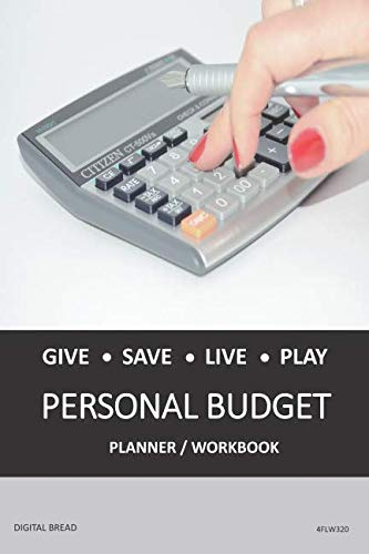 GIVE SAVE LIVE PLAY PERSONAL BUDGET Planner Workbook: A 26 Week Personal Budget, Based on Percentages a Very Powerful and Simple Budget Planner 4FLW320