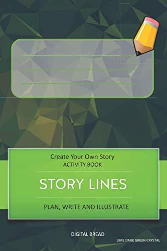 STORY LINES – Create Your Own Story ACTIVITY BOOK, Plan Write and Illustrate: Unleash Your Imagination, Write Your Own Story, Create Your Own Adventure With Over 16 Templates LIME DARK GREEN CRYSTAL
