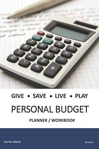 GIVE SAVE LIVE PLAY PERSONAL BUDGET Planner Workbook: A 26 Week Personal Budget, Based on Percentages a Very Powerful and Simple Budget Planner 4FLW422