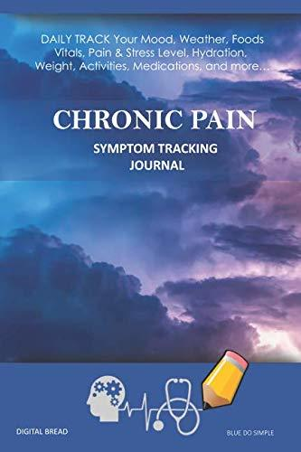 CHRONIC PAIN – Symptom Tracking Journal: DAILY TRACK Your Mood, Weather, Foods,  Vitals, Pain & Stress Level, Hydration, Weight, Activities, Medications, and more… BLUE DO SIMPLE