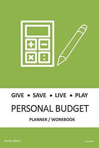 GIVE SAVE LIVE PLAY PERSONAL BUDGET Planner Workbook: A 26 Week Personal Budget, Based on Percentages a Very Powerful and Simple Budget Planner 4FLW205