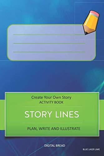 STORY LINES – Create Your Own Story ACTIVITY BOOK, Plan Write and Illustrate: Unleash Your Imagination, Write Your Own Story, Create Your Own Adventure With Over 16 Templates BLUE LASER LIME
