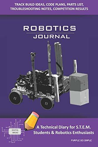 ROBOTICS TEAM MEMBER JOURNAL – A Technical Diary for