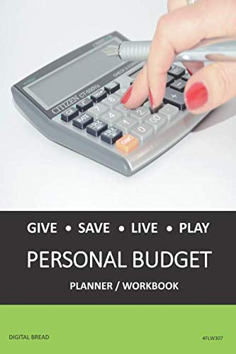 GIVE SAVE LIVE PLAY PERSONAL BUDGET Planner Workbook: A 26 Week Personal Budget, Based on Percentages a Very Powerful and Simple Budget Planner 4FLW307