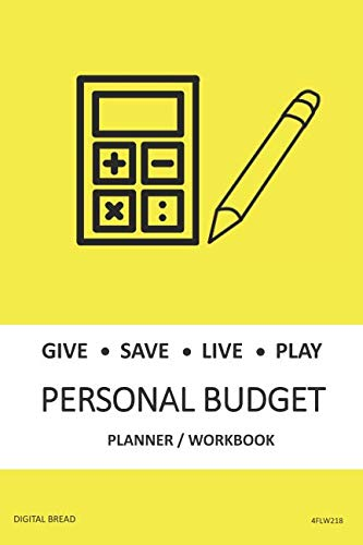 GIVE SAVE LIVE PLAY PERSONAL BUDGET Planner Workbook: A 26 Week Personal Budget, Based on Percentages a Very Powerful and Simple Budget Planner 4FLW218