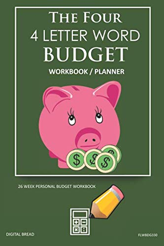The Four, 4 Letter Word, BUDGET Workbook Planner: A 26 Week Personal Budget, Based on Percentages a Very Powerful and Simple Budget Planner FLWBDG330