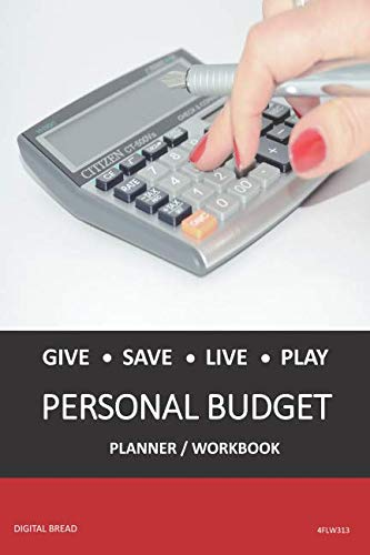 GIVE SAVE LIVE PLAY PERSONAL BUDGET Planner Workbook: A 26 Week Personal Budget, Based on Percentages a Very Powerful and Simple Budget Planner 4FLW313