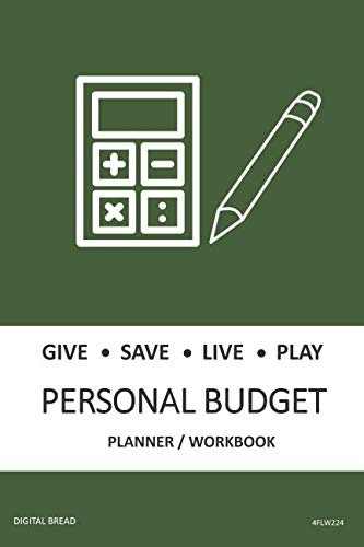 GIVE SAVE LIVE PLAY PERSONAL BUDGET Planner Workbook: A 26 Week Personal Budget, Based on Percentages a Very Powerful and Simple Budget Planner 4FLW224