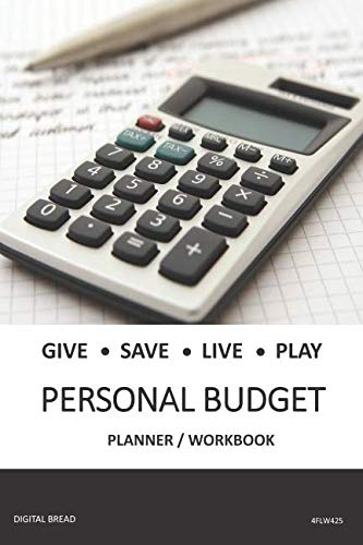 GIVE SAVE LIVE PLAY PERSONAL BUDGET Planner Workbook: A 26 Week Personal Budget, Based on Percentages a Very Powerful and Simple Budget Planner 4FLW425