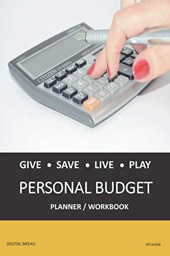 GIVE SAVE LIVE PLAY PERSONAL BUDGET Planner Workbook: A 26 Week Personal Budget, Based on Percentages a Very Powerful and Simple Budget Planner 4FLW308