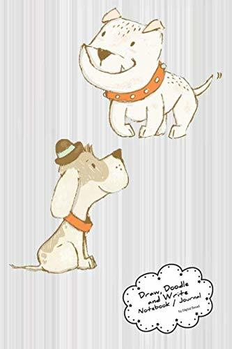 Draw, Doodle and Write Noteboook Journal: Bulldog Dog in Hat Drawing Notebook Journal for School Taking Notes, for Journaling, and Drawing Sketching & Doodling – Write a Story and Illustrate